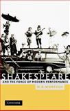 Shakespeare and the Force of Modern Performance 9780521008006