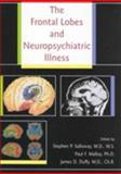 The Frontal Lobes and Neuropsychiatric Illness 9780880488006