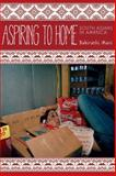 Aspiring to Home 1st Edition
