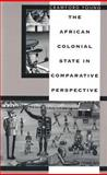 The African Colonial State in Comparative Perspective 9780300058024