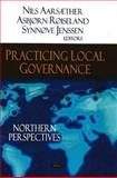 Practicing Local Governance 9781604568035