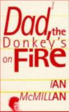 Dad, the Donkey's on Fire 9780856358067
