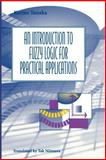 An Introduction to Fuzzy Logic for Practical Applications 9780387948072
