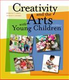 Creativity and the Arts with Young Children 9781111838072