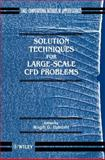 Solution Techniques for Large-Scale CFD Problems 9780471958109