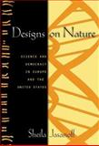 Designs on Nature - Science and Democracy in Europe and the United States 9780691118116