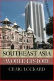 Southeast Asia in World History 1st Edition