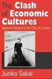 The Clash of Economic Cultures 9780765808127