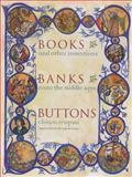 Books, Banks, Buttons 9780231128131