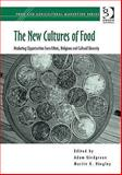 The New Cultures of Food 9780566088131
