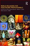 World Religions for Healthcare Professionals 9780789038135