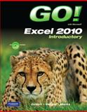 GO! with Microsoft Excel 2010 Introductory 9780135098141