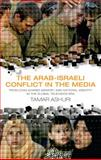 The Arab-Israeli Conflict in the Media 9781845118143