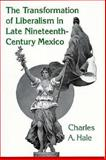 The Transformation of Liberalism in Late Nineteenth-Century Mexico 9780691078144