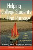 Helping College Students Find Purpose 1st Edition