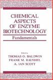 Chemical Aspects of Enzyme Biotechnology 9780306438158