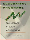 Evaluating Programs to Increase Student Achievement 9781575178158