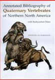 Annotated Bibliography of Quaternary Vertebrates of Northern North America 9780802048172