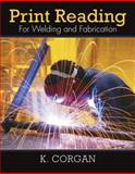 Print Reading for Welding and Fabrication 1st Edition