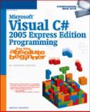 Microsoft Visual C# 2005 Express Edition Programming for the Absolute Beginner 9781592008186