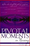 Pivotal Moments in Nursing 9781930538191