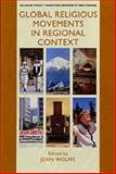 Global Religious Movements in Regional Context 9780754608196