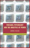 Foucault, Psychology and the Analytics of Power 9780230008199