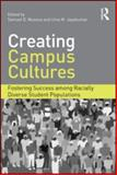 Creating Campus Cultures 1st Edition