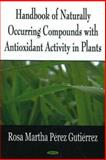 Handbook of Naturally Occurring Compounds with Antioxidant Activity in Plants 9781594548208