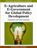 E-Agriculture and E-Government for Global Policy Development 9781605668208