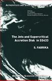The Jets and Supercritical Accretion Disk In $$433 9781904868224