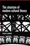 The Structure of Modern Cultural Theory 9780719078231