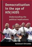 Democratisation in the Age of HIV/AIDS Understanding the Impact of a Pandemic on the Electoral Process in Africa 9781920118235