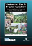 Wastewater Use in Irrigated Agriculture 9780851998237