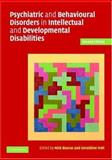 Psychiatric and Behavioural Disorders in Intellectual and Developmental Disabilites 9780521608251