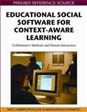 Educational Social Software for Context-Aware Learning 9781605668260