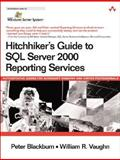 Hitchhiker's Guide to SQL Server 2000 Reporting Services 9780321268280