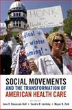Social Movements and the Transformation of American Health Care 9780195388305