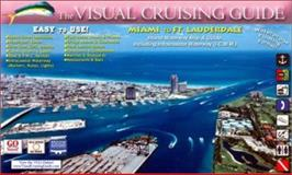 The Visual Cruising Guide - Miami to Fort Lauderdale 9780972458306