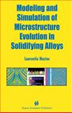 Modeling and Simulation of Microstructure Evolution in Solidifying Alloys 9781402078316