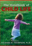 The Handbook of Child Life 1st Edition