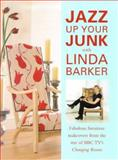 Jazz up Your Junk with Linda Barker 9780715308325