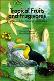 Tropical Fruits and Frugivores 9781402038327