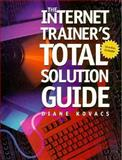 The Internet Trainer's Total Solution Guide 9780471288329