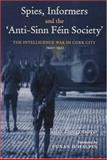 Spies, Informers and the `Anti-Sinn Fein Society' 9780716528333