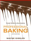 Study Guide to Accompany Professional Baking 6th Edition