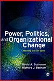 Power, Politics, and Organizational Change 2nd Edition