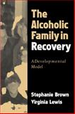 The Alcoholic Family in Recovery 1st Edition