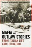 Mafia and Outlaw Stories from Italian Life and Literature 9780802098344