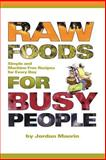 Raw Foods for Busy People 9781411618367